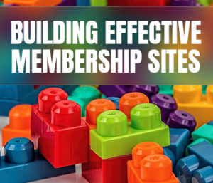 Building Effective Membership Sites To Reach Your Target Audience