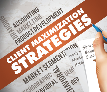 Client Maximization Strategies