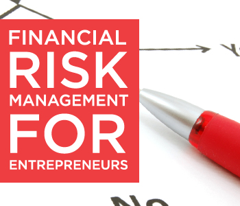 Financial Risk Management for Entrepreneurs