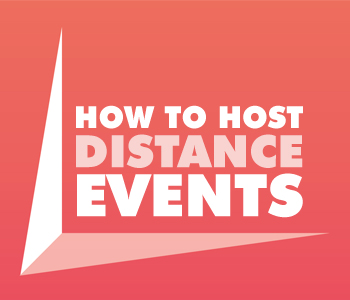How To Host Distance Events