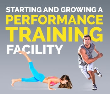 Starting and Growing a Performance Training Facility