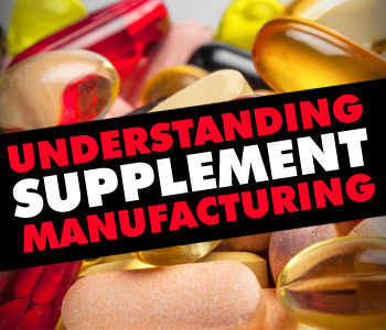 Understanding Supplement Manufacturing